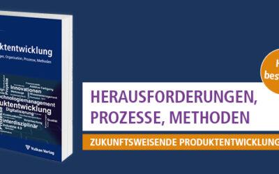 Praxisorientiert und zeitgemäß: Neues Handbuch zur Produktentwicklung