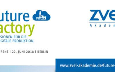 Technologie-Talk mit Live-Demo: Future Factory Konferenz in Berlin