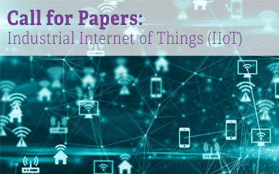 Call for Papers: Industrial Internet of Things (IIoT)