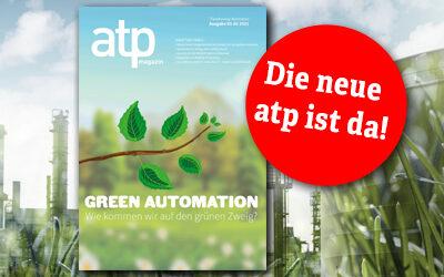 atp magazin 1-2/2021: Green Automation — wie kommen wir auf den grünen Zweig?