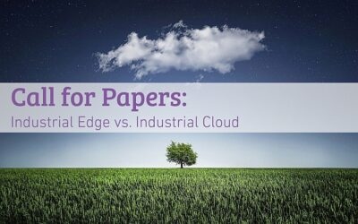 Call for Papers: Industrial Edge vs. Industrial Cloud
